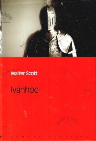 Ivanhoe. Eesti Päevalehe romaaniklassika - Walter Scott