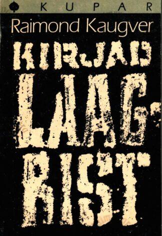 Kirjad laagrist - Raimond Kaugver