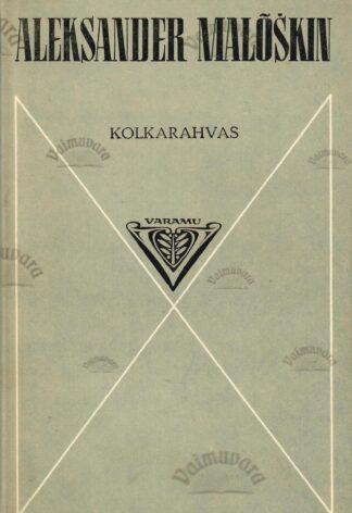 Kolkarahvas - Aleksander Malõškin