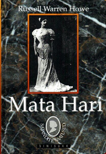 Mata Hari. Tõetruu lugu - Russell Warren Howe