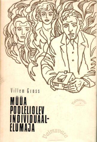 Müüa pooleliolev individuaalelumaja - Villem Gross