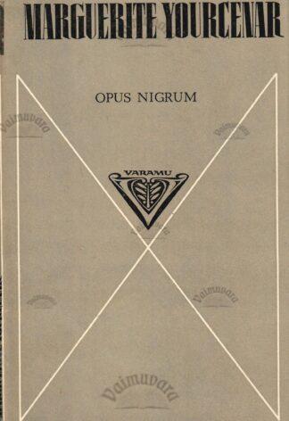 Opus nigrum - Marguerite Yourcenar