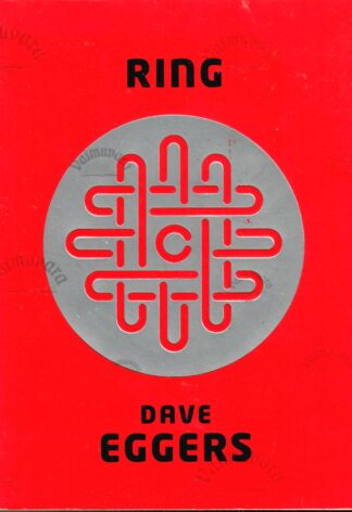 Ring - Dave Eggers