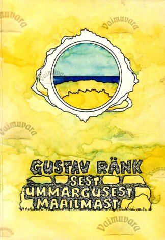Sest ümmargusest maailmast - Gustav Ränk
