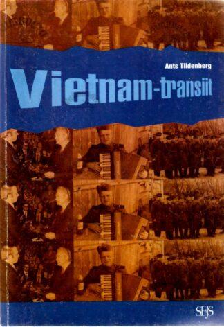 Vietnam-transiit. Viis teeotsa Jaak Jaasi elust - Ants Tiidenberg