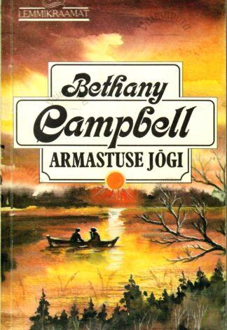 Armastuse jõgi - Bethany Campbell