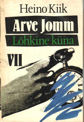 Arve Jomm 7. raamat - Lõhkine küna- Heino Kiik