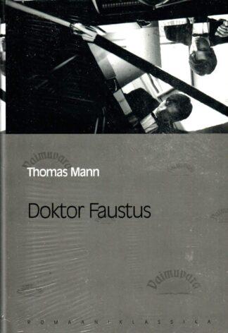 Doktor Faustus. Saksa helilooja A. Leverkühni elu, jutustatud ühe sõbra poolt. Eesti Päevalehe romaaniklassika - Thomas Mann
