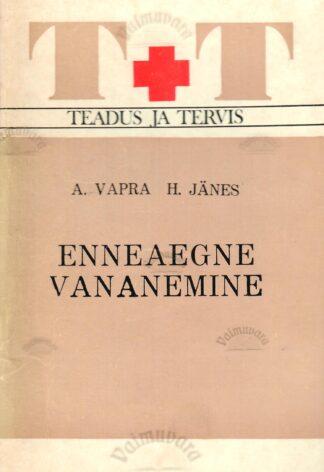 Enneaegne vananemine - Harri Jänes ja Artemi Vapra