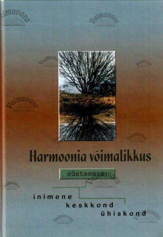 Harmoonia võimalikkus süsteemis inimene - keskkond - ühiskond - Peeter Vissak, 2003