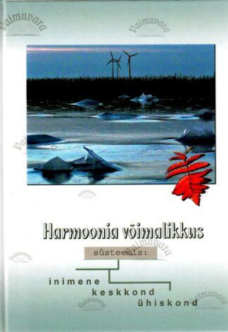 Harmoonia võimalikkus süsteemis inimene - keskkond - ühiskond - Peeter Vissak, 2005