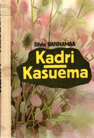 Kadri. Kasuema - Silvia Rannamaa, 1990