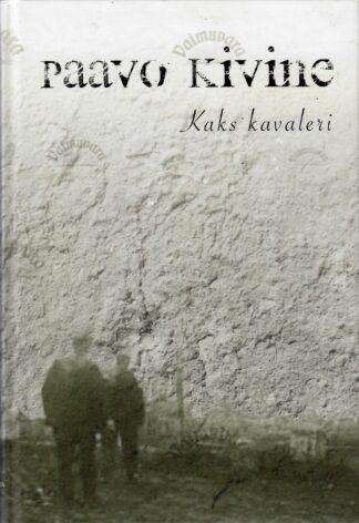 Kaks kavaleri - Paavo Kivine