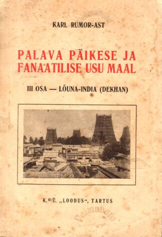 Karl Rumor Ast - Palava päikese ja fanaatilise usu maal III osa - Lõuna-India Dekhan