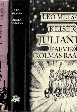 Keiser Julianus. Päevik 1.-3. raamat Leo Metsar