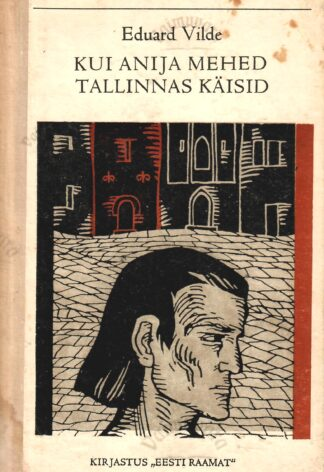 Kui Anija mehed Tallinnas käisid - Eduard Vilde