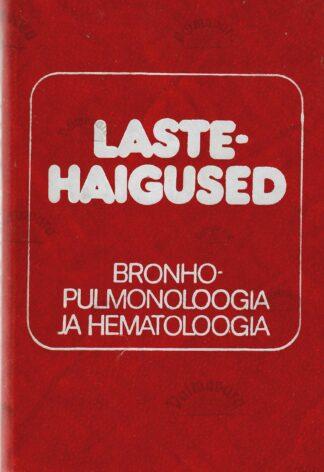 Lastehaigused. Bronhopulmonoloogia ja hematoloogia - Leida Keres, Lia Sildver, Tiia Soo