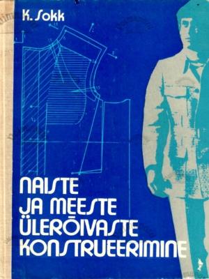 Naiste ja meeste ülerõivaste konstrueerimine – Karl Sokk