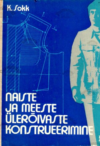 Naiste ja meeste ülerõivaste konstrueerimine - Karl Sokk