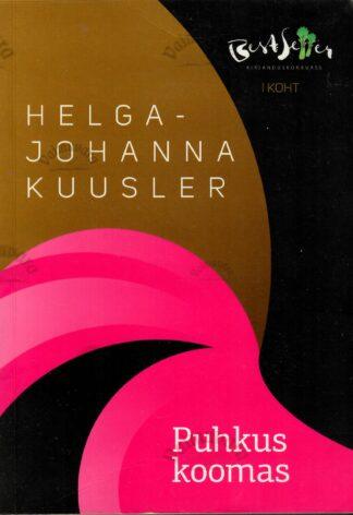 Puhkus koomas - Helga-Johanna Kuusler