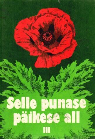 Selle punase päikese all III. Lugemispalu nõukogude rahvaste kirjandusest - Andres Jaaksoo