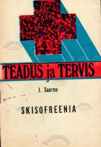 Skisofreenia - Jüri Saarma 1981