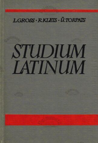 Studium Latinum. Ladina keele õpik ajaloo- ja filoloogiateaduskonna üliõpilastele