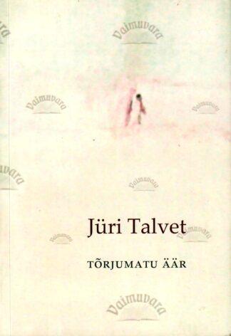 Tõrjumatu äär - Jüri Talvet