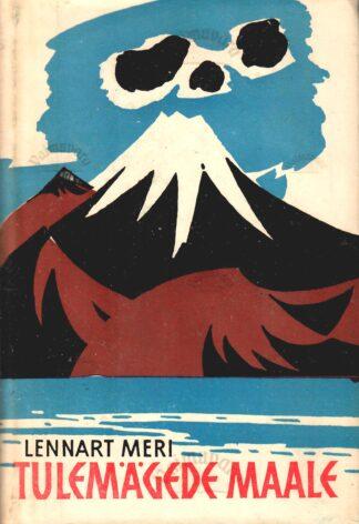 Tulemägede maale. Reisipäevik 160. meridiaanilt - Lennart Meri