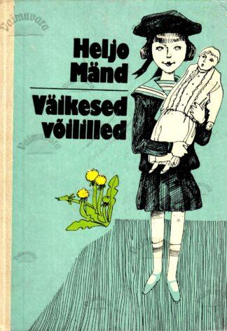 Väikesed võililled. Jutustused autori lapsepõlvemälestustest - Heljo Mänd