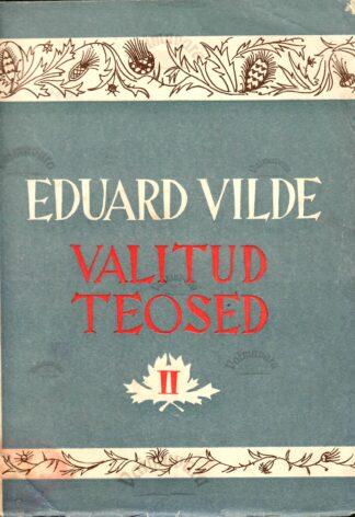 Valitud teosed II. Kui Anija mehed Tallinnas käisid - Eduard Vilde