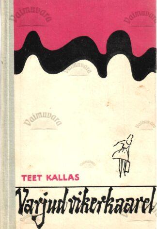 Varjud vikerkaarel. Kolm jutustust noortele - Teet Kallas