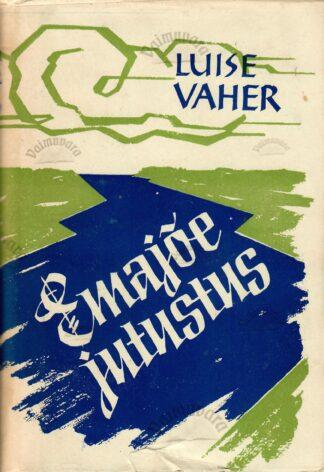 majõe jutustus -Luise Vaher