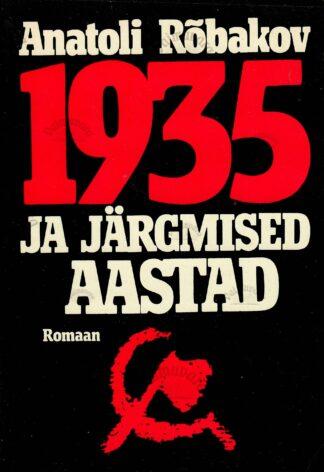 1935 ja järgmised aastad - Anatoli Rõbakov