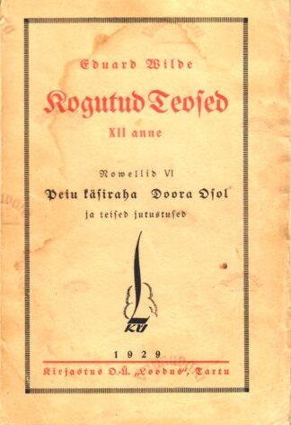 Eduard Wilde kogutud teosed XII anne. Novellid VI