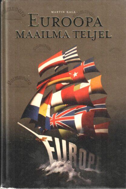 Euroopa maailma teljel - Martin Kala