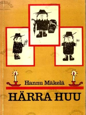 Härra Huu – Hannu Mäkelä, 1985