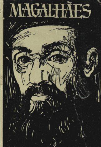 Magalhães. Mees ja tema kangelastegu - Stefan Zweig