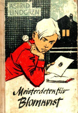 Meisterdetektiiv Blomkvist. Meisterdetektiiv Blomkvist elab ohtlikku elu - Astrid Lindgren