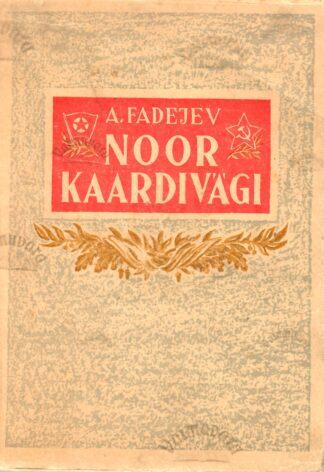 Noor Kaardivägi - Aleksandr Fadejev