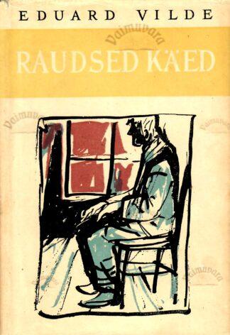 Raudsed käed - Eduard Vilde