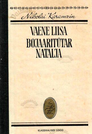 Vaene Liisa. Bojaaritütar Natalja. Klassikalised lood - Nikolai Karmazin